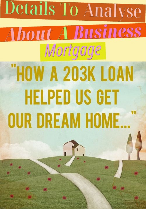 Details To Analyse About A Business Mortgage