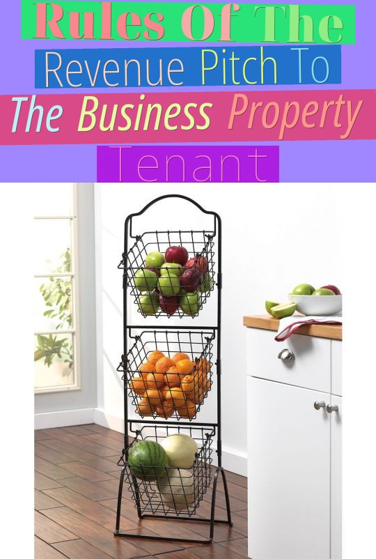 Rules Of The Revenue Pitch To The Business Property Tenant