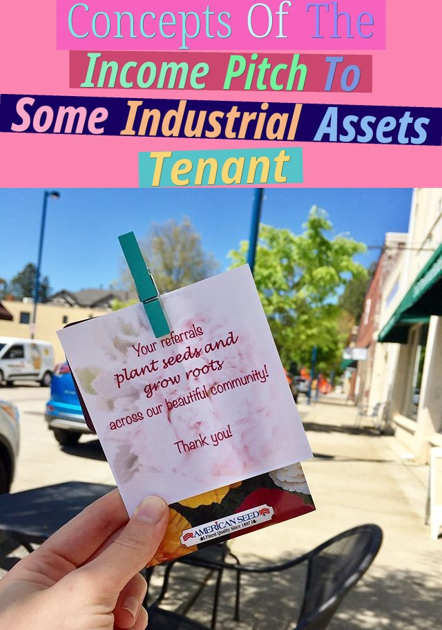 Concepts Of The Income Pitch To Some Industrial Assets Tenant